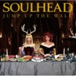 SOULHEAD JUMP UP THE WALL