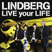 LINDBERG LIVE your LIFE(Instrumental)