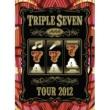 AAA AAA TOUR 2012 -777- TRIPLE SEVEN