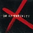 Do As Infinity Do As Infinity X