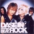 """DASEIN HYPER BEAT ROCK(ROCKの""""R""""は鏡文字表記)"""