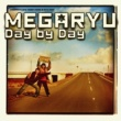 MEGARYU Day by Day