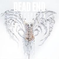 DEAD END Conception