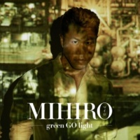 MIHIRO ~マイロ~ Lost in your eyes