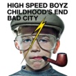 High Speed Boyz CHILDHOOD'S END