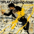 SPLAY Drawing days