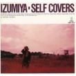 泉谷 しげる IZUMIYA-Self Covers