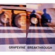 GRAPEVINE BREAKTHROUGH