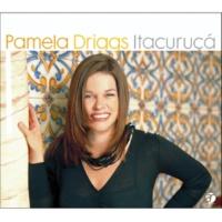 PAMELA DRIGGS Itacuruca