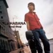 大萩 康司(ギター) ハバナ