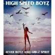 High Speed Boyz 叶えたい夢がある ~4EVER BOYZ AND GIRLZ SPIRIT~