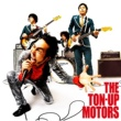 THE TON-UP MOTORS THE TON-UP MOTORS