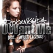 DJ KENKAIDA U Want Me feat.Sweet Licious
