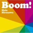 マイア・ヒラサワ Boom!