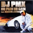 DJ PMX NO PAIN NO GAIN feat. MACCHO & ZEEBRA