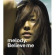 melody. Believe me(Japanese Version)