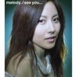 melody. see you…