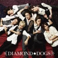 DIAMOND☆DOGS キミオモウトキ
