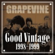 GRAPEVINE Good Vintage 1998-1999