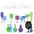 VARIOUS ガラスカフェ~クリスタルデュー J-POPスタンダード バラード