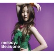 melody. Be as one