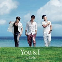 w-inds. You & I