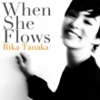 たなかりか When She Flows