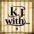 K.J. K.J.with...