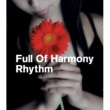 Full Of Harmony Rhythm