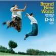 D-51 BRAND NEW WORLD