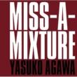 阿川 泰子 MISS-A-MIXTURE
