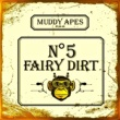 Muddy Apes Fairy Dirt No.5(通常盤)