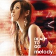 melody. READY TO GO!