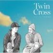 TWIN CROSS ただいま/NAMIDA