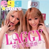 ゆまち&愛奈 LAGGY ~ラグジー~