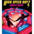 High Speed Boyz LONELY NIGHT