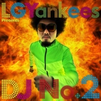 LGYankees presents DJ No.2 Intro