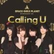 SPACE GIRLS PLANET Calling U