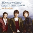 w-inds. Everyday/CAN'T GET BACK(通常盤)