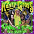 KENTY GROSS Good Time Yu Know