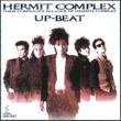 UP-BEAT HERMIT COMPLEX