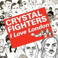 クリスタル・ファイターズ I Love London