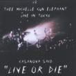 """THEE MICHELLE GUN ELEPHANT CASANOVA SAID """"LIVE OR DIE"""""""