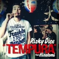RISKY DICE TEMPURA feat.HISATOMI 【配信限定】