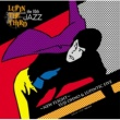 Yuji Ohno & Lupintic Five THEME FROM LUPIN III -ルパン三世のテーマ-