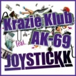 JOYSTICKK Krazie Klub feat. AK-69