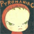 THE STAR CLUB PYROMANIAC