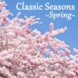VARIOUS Classic Seasons ~Spring~