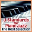 アンディー・エズリン・トリオ J-Standards for Piano Jazz The Best Selection~J-POP HITSをジャズ・ピアノ・トリオでお洒落にアレンジ