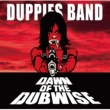 DUPPIES BAND Dawn Of The Dubwise